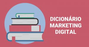Dicionário de Marketing Digital