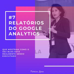 7 Relatórios do Google Analytics Que Mostram o Desempenho do seu Blog